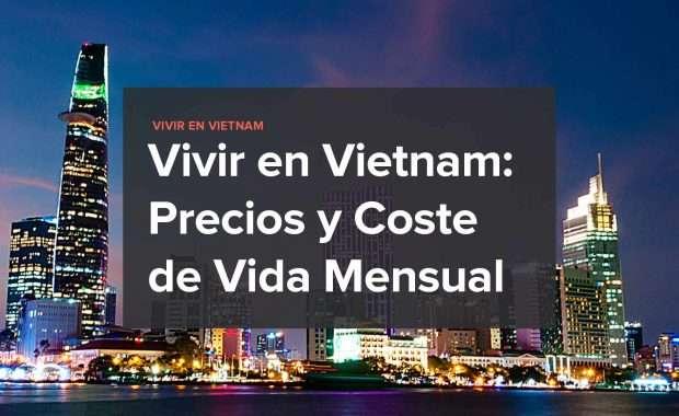 Vivir-en-vietnam-precios-coste-de-vida-mensual
