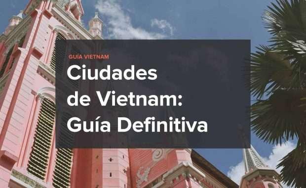 ciudades-vietnam-guia-definitiva